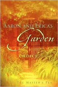 Aaron and Erica's Garden - The Master's Pen