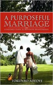 A Purposeful Marriage - Tokunbo Adeoye