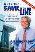 When the Game is on the Line - Rick Horrow