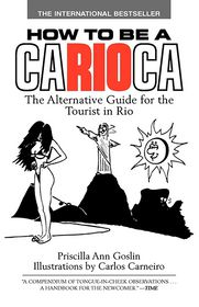How to Be a Carioca: The Alternative Guide for the Tourist in Rio