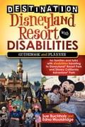 Destination Disneyland Resort with Disabilities - Edna Wooldridge, Sue Buchholz
