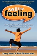 Sell the Feeling: The 6-Step System That Drives People to Do Business with You - Larry Pinci, Phil Glosserman