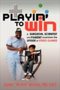 Playin` To Win - FACS James Butch Rosser MD
