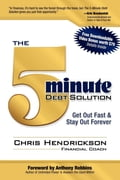 The 5-Minute Debt Solution: Get Out Fast & Stay Out Forever - Anthony Robbins, Chris Hendrickson