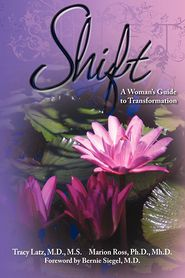 Shift: A Woman's Guide to Transformation - Tracy Latz, Marion Ross