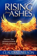 Rising From Ashes - Claudia T. Nelson