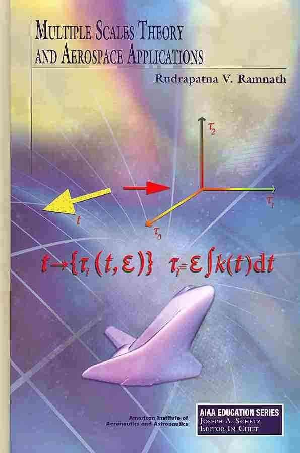 Multiple Scales Theory and Aerospace Applications - Rudrapatna V. Ramnath