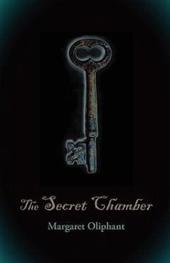 The Secret Chamber - Oliphant, Margaret Wilson