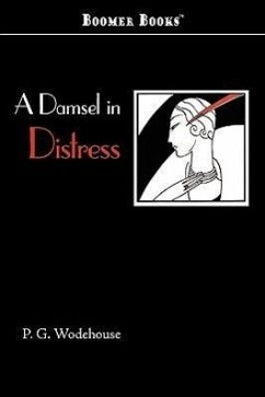 A Damsel in Distress - Wodehouse, P. G.