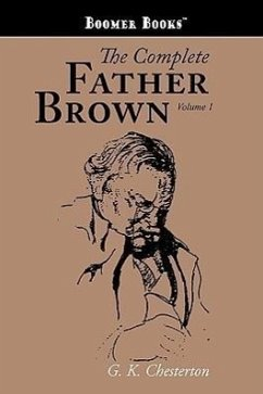 The Complete Father Brown Volume 1 - Chesterton, G. K.