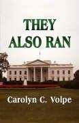 They Also Ran: Losing Candidates in the United States Presidential Elections 1789-2004