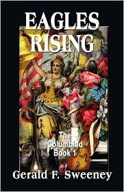 Eagles Rising: The Columbiad - Book 1
