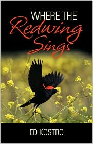 Where the redwing Sings - Ed Kostro
