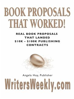 Book Proposals That Worked! Real Book Proposals That Landed 10k - 100k Publishing Contracts - Hoy, Angela J.