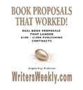 Book Proposals That Worked! Real Book Proposals That Landed $10k - $100k Publishing Contracts - Angela J. Hoy