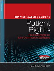 Chapter Leader's Guide to Patient Rights: Practical Insight on Joint Commission Standards