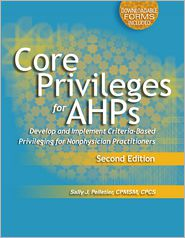 Core Privileges for Ahps: A Practical Approach to Developing and Implementing Criteria-Based Privileges