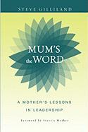 Mum's the Word: A Mother's Lessons in Leadership