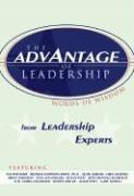 The Advantage of Leadership: From Leadership Experts (Advantage Series)
