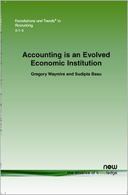 Accounting Is An Evolved Economic Institution - Gregory B. Waymire