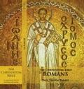 The Chrysostom Bible - Romans: A Commentary - Tarazi, Paul Nadim