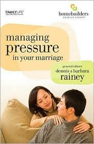 Managing Pressure in Your Marriage - Dennis Rainey, Barbara Rainey (Afterword)