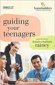 Guiding Your Teenagers - Dennis Rainey, Barbara Rainey