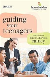 Guiding Your Teenagers - Rainey, Dennis / Rainey, Barbara