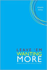 Leave 'Em Wanting More - Sheela Daley