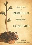 How to Be a Producer & Not Just a Consumer