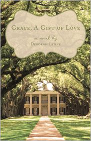 Grace, A Gift of Love - Deborah Lynne
