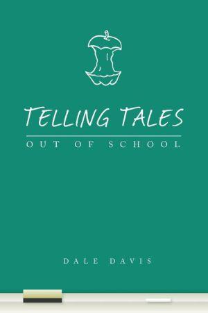 Telling Tales Out of School - Dale Davis
