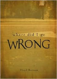 Where Did I Go Wrong? - Floyd Rossum
