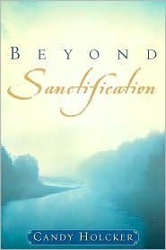 Beyond Sanctification - Candy Holcker