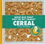 How Did That Get to My Table? Cereal