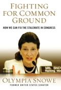 Fighting for Common Ground - Olympia Snowe