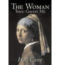 The Woman Thou Gavest Me by Hall Caine, Fiction, Literary, Classics - Hall Caine