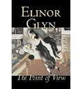 The Point of View by Elinor Glyn, Fiction, Classics, Literary, Erotica - Elinor Glyn