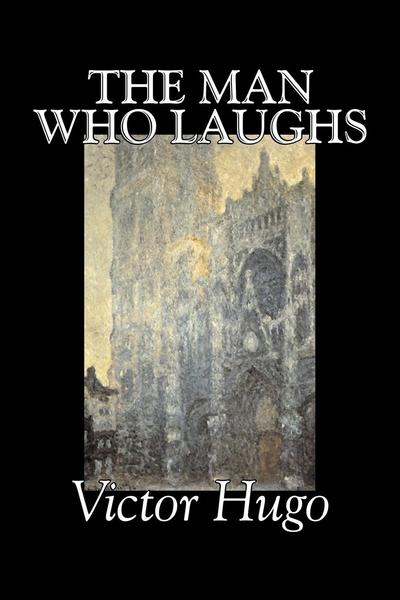 The Man Who Laughs by Victor Hugo, Fiction, Historical, Classics, Literary - Victor Hugo