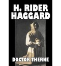 Doctor Therne by H. Rider Haggard, Fiction, Fantasy, Historical, Action & Adventure, Fairy Tales, Folk Tales, Legends & Mythology - Sir H Rider Haggard