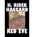 Red Eve by H. Rider Haggard, Fiction, Fantasy, Historical, Action & Adventure, Fairy Tales, Folk Tales, Legends & Mythology - Sir H Rider Haggard