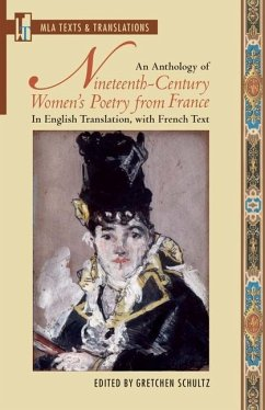 An Anthology of Nineteenth-Century Women's Poetry from France: In English Translation, with French Text - Herausgeber: Schultz, Gretchen