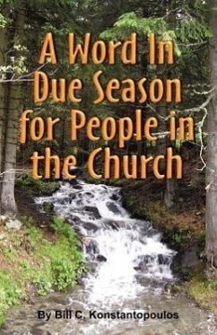 A Word in Due Seasonfor People in the Church - Konstantopoulos, Bill C.