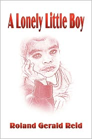 A Lonely Little Boy - Roland Gerald Reid