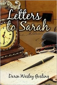Letters To Sarah - Darin Wesley Gosling