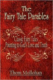 The Fairy Tale Parables - Thom Mollohan