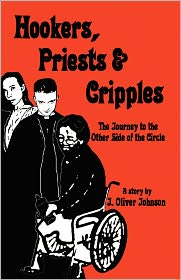 Hookers, Priests & Cripples - J. Oliver Johnson