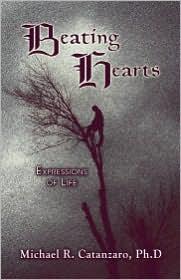 Beating Hearts: Expressions of Life - Michael R. Catanzaro, Michael R. Catanzaro Ph. D.