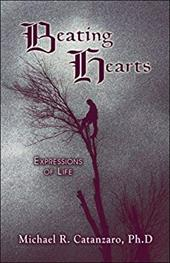 Beating Hearts: Expressions of Life - Catanzaro, Ph. D. Michael R. / Catanzaro Ph. D., Michael R.