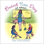 Brand New Day: Of School - Cris Lobo